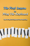 The First Lesson to Play The Keyboard