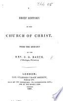 Christliche Kirchengeschichte. A Brief History of the Church of Christ, etc