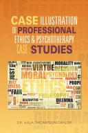 Case Illustration of Professional Ethics & Psychotherapy Case Studies [Pdf/ePub] eBook