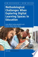 Methodological Challenges When Exploring Digital Learning Spaces In Education Book PDF