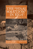 The 'Final Solution' in Riga