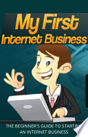My First Internet Business