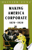 Making America Corporate  1870 1920
