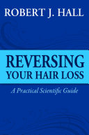 Reversing Your Hair Loss   A Practical Scientific Guide