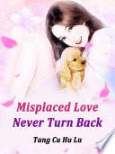 Misplaced Love  Never Turn Back