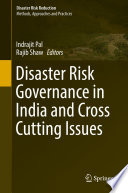 Disaster Risk Governance in India and Cross Cutting Issues Book