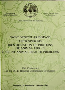 Swine Vesicular Disease  Leptospirosis  Identification of Proteins of Animal Origin  Current Animal Health Problems