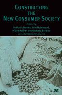 Constructing the New Consumer Society
