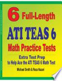 6 Full Length ATI TEAS 6 Math Practice Tests