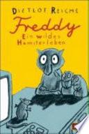 Freddy  : Ein wildes Hamsterleben