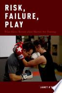 Risk  Failure  Play