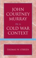 John Courtney Murray in a Cold War Context