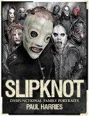 Slipknot: Dysfunctional Family Portraits [Pdf/ePub] eBook