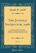 The Juvenile Instructor, 1906, Vol. 41