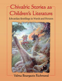 Chivalric Stories as Children      s Literature