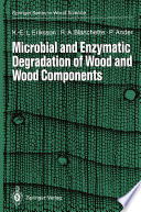 Microbial And Enzymatic Degradation Of Wood And Wood Components Book PDF