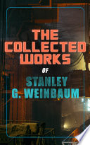 Download The Collected Works of Stanley G. Weinbaum Book