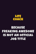 Life Coach  Because Freaking Awesome Is Not an Official Job Title