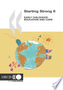 """Starting Strong II Early Childhood Education and Care: Early Childhood Education and Care"" by OECD"