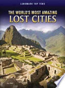 The World s Most Amazing Lost Cities Book