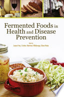 """Fermented Foods in Health and Disease Prevention"" by Juana Frías, Cristina Martínez-Villaluenga, Elena Peñas"