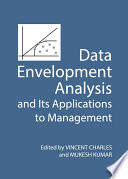 Data Envelopment Analysis and Its Applications to Management