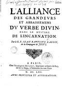 L'Alliance des grandeurs et abaissemens du verbe divin dans le mystère de l'Incarnation