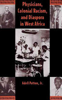 Physicians Colonial Racism And Diaspora In West Africa