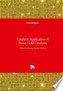 Catalytic Application of Nano Gold Catalysts Book