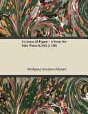 Le Nozze Di Figaro - A Score for Solo Piano K.492 (1786)