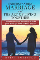 Understanding Marriage And The Art Of Living Together