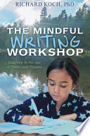 The Mindful Writing Workshop  Teaching in the Age of Stress and Trauma