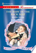 The Baby In The Back Seat  Mills   Boon American Romance