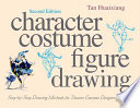 """""""Character Costume Figure Drawing: Step-by-step Drawing Methods for Theatre Costume Designers"""" by Huaixiang Tan"""