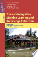 Towards Integrative Machine Learning and Knowledge Extraction Book