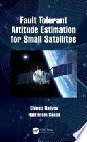 Fault Tolerant Attitude Estimation for Small Satellites