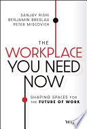 The Workplace You Need Now