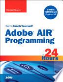 Sams Teach Yourself Adobe(r) AIR Programming in 24 Hours