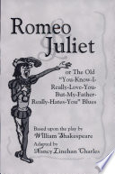 Romeo and Juliet  Or  The Old  you know I really love you but my father really hates you  Blues Book
