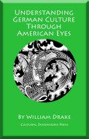 Understanding German Culture Through American Eyes