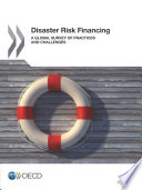 Disaster Risk Financing A global survey of practices and challenges