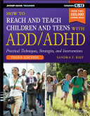 How to Reach and Teach Children and Teens with ADD ADHD