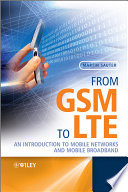 """""""From GSM to LTE: An Introduction to Mobile Networks and Mobile Broadband"""" by Martin Sauter"""