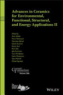 Advances in Ceramics for Environmental  Functional  Structural  and Energy Applications II  Ceramic Transactions