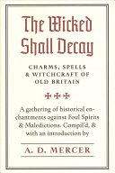The Wicked Shall Decay Book