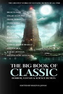 The Big Book of Classic Horror  Fantasy and Science Fiction