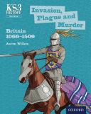 KS3 History  Invasion  Plague and Murder  Britain 1066 1509