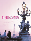 Pdf 101 Romantic Weekends in Europe Telecharger