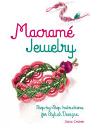 Macramé Jewelry: Step-by-Step Instructions for Stylish Desig