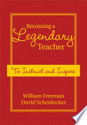 Becoming a Legendary Teacher  : To Instruct and Inspire